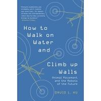 【现货】How to Walk on Water and Climb Up Walls: Animal Movement