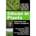 预订 Silicon in Plants: Advances and Future Prospects[ISBN:97