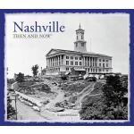 预订 Nashville Then and Now(r) [ISBN:9781909815582]