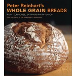 【预订】Peter Reinhart's Whole Grain Breads New Techniques, Ext