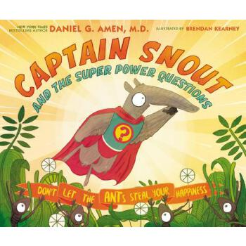 【预订】Captain Snout and the Super Power Questions: Don't Let the Ants Steal Your Happiness 预订商品,需要1-3个月发货,非质量问题不接受退换货。
