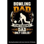预订 Bowling Dad Like A Regular Dad Only Cooler: Bowling Scor