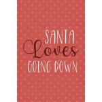 预订 Santa Loves Going Down: Notebook Journal Composition Bla