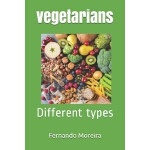 预订 vegetarians: Different types [ISBN:9781696763400]