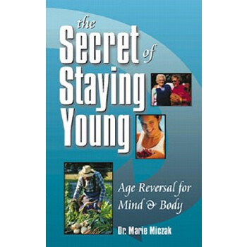 预订 The Secret of Staying Young: Age Reversal for Mind & Body [ISBN:9780910261333] 美国发货无法退货 约五到八周到货