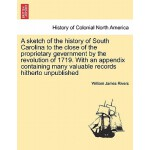 预订 A Sketch of the History of South Carolina to the Close o