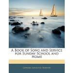 预订 A Book of Song and Service for Sunday School and Home [I