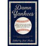 预订 Damn Yankees: Twenty-Four Major League Writers on the Wo