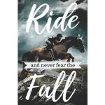 预订 Ride And Never Fear the Fall: Equestrian Inspired Notebo