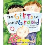 【预订】The Gifts of Being Grand: For Grandparents Everywhere