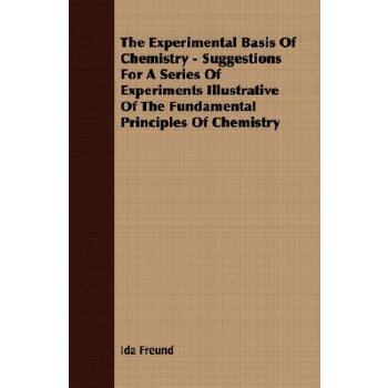 预订 The Experimental Basis of Chemistry - Suggestions for a Series of Experi[ISBN:9781406784794] 美国发货无法退货,约五到八周到货