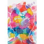 预订 No, gracefully: Learning to Say No with Confidence: Taki