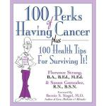 预订 100 Perks of Having Cancer: Plus 100 Health Tips for Sur