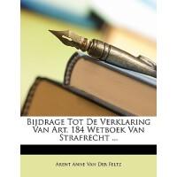【预订】Bijdrage Tot de Verklaring Van Art. 184 Wetboek Van Str