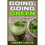 预订 Going, Going GREEN: Green Smoothie Recipes for Losing 8