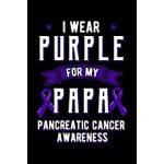 预订 I Wear Purple for My Papa Pancreatic Cancer Awareness: A