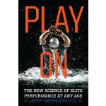 预订 Play on: The New Science of Elite Performance at Any Age