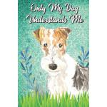 预订 Only My Dog Understands Me: Fox Terrier Breed Pet Dog Ow