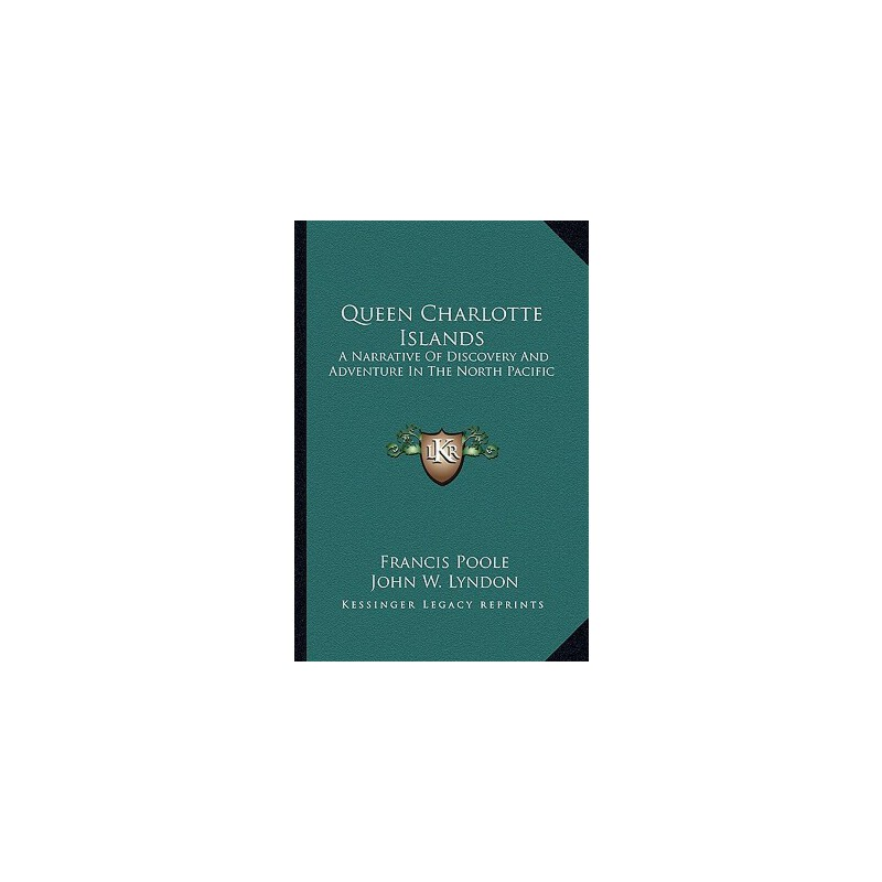 【预订】Queen Charlotte Islands: A Narrative of Discovery and Adventure in the North Pacific 预订商品,需要1-3个月发货,非质量问题不接受退换货。