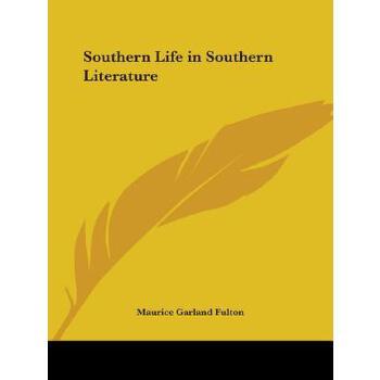 【预订】Southern Life in Southern Literature 预订商品,需要1-3个月发货,非质量问题不接受退换货。