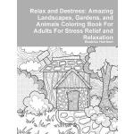 预订 Relax and Destress: Amazing Landscapes, Gardens, and Ani