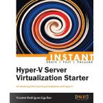 预订 Instant Hyper-V Server Virtualization Starter [ISBN:9781