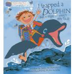预订 I Trapped a Dolphin But It Really Wasn't My Fault [ISBN: