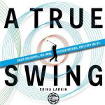预订 A True Swing: Unlock your natural, free swing. Discover