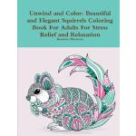 预订 Unwind and Color: Beautiful and Elegant Squirrels Colori