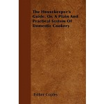 预订 The Housekeeper's Guide, Or, a Plain and Practical Syste