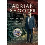 预订 Adrian Shooter: A Life in Engineering and Railways [ISBN