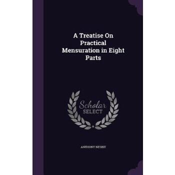 【预订】A Treatise on Practical Mensuration in Eight Parts 预订商品,需要1-3个月发货,非质量问题不接受退换货。