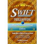 预订 Swift: Programming, Master's Handbook; A TRUE Beginner's