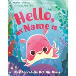 预订 Hello, My Name Is . . .: How Adorabilis Got His Name [IS