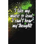预订 I Like My Music So Loud, I Can't Hear My Thoughts: Journ