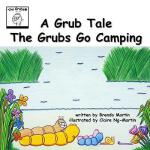 预订 A Grub Tale - The Grubs Go Camping [ISBN:9780992925239]