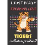 预订 I Just Really Freaking Love Tigers. Is That A Problem?: