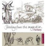 【中商原版】幻想速写集:奇幻类 英文原版 Sketching from the Imagination: Fantas