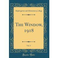 【预订】The Window, 1918, Vol. 3 (Classic Reprint)