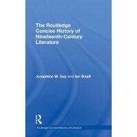 【预订】The Routledge Concise History of Nineteenth-Century Lite