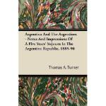 【预订】Argentina and the Argentines - Notes and Impressions of