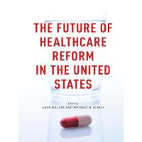 Future of Healthcare Reform in the United States(电子书)