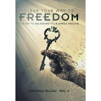 【预订】Clear Your Way to Freedom: The Key to Unlocking Your Whole Healing 美国库房发货,通常付款后3-5周到货!