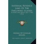 预订 Internal Revenue Laws of the Philippine Islands: In Forc