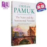 奥尔罕帕慕克:天真的和感伤的小说家 英文原版 The Naive and the Sentimental Noveli