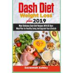 预订 Dash Diet Weight Loss plan 2019: Most Delicious Dash Die