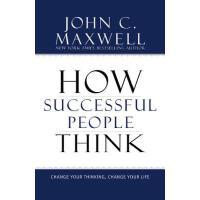 英文原版 John C. Maxwell 成功人士如何思考 How Successful People Think: C