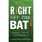 【预订】Right Off the Bat: Baseball, Cricket, Literature, and L