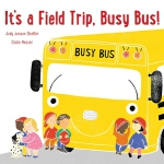 预订 It's a Field Trip, Busy Bus! [ISBN:9781534440814]