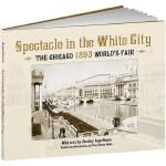 【预订】Spectacle in the White City The Chicago 1893 World's Fa